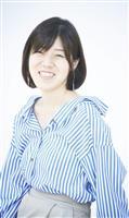 【新・仕事の周辺】島本理生(作家) 思い出した「小説の本懐」