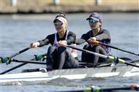 大石、冨田組アジア予選へ ボート日本代表候補クルー決定レース第1日